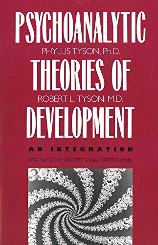 9780300055108: The Psychoanalytic Theories of Development: An Integration