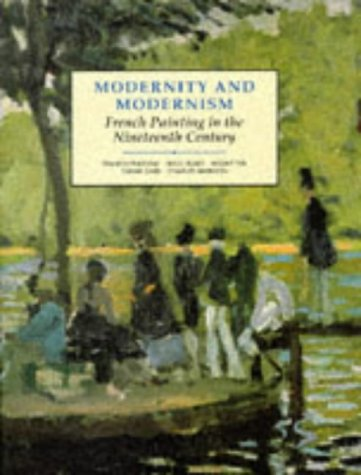 9780300055139: Modernity and Modernism: French Painting in the Nineteenth Century (Modern Art--Practices & Debates)