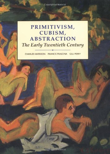 9780300055160: Primitivism, Cubism, Abstraction: The Early Twentieth Century