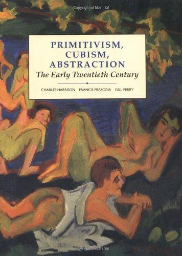 9780300055160: Primitivism, Cubism, Abstraction: The Early Twentieth Century (Modern Art--Practices & Debates)