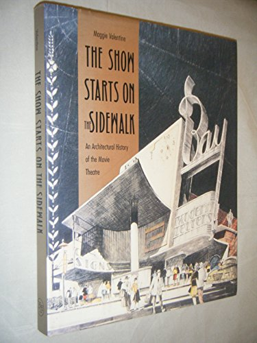 9780300055276: The Show Starts on the Sidewalk: An Architectural History of the Movie Theatre, Starring S. Charles Lee