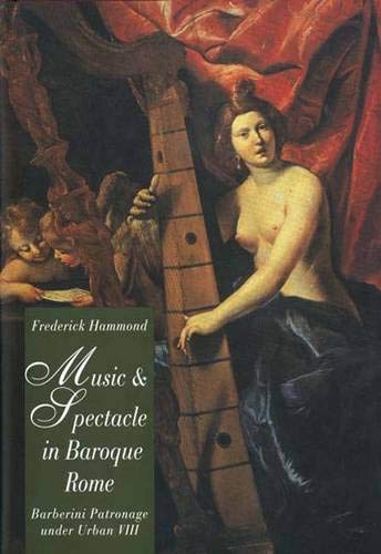 9780300055283: Music and Spectacle in Baroque Rome: Barberini Patronage under Urban VIII