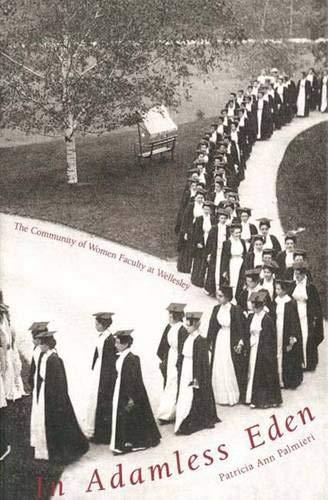 9780300055290: In Adamless Eden: The Community of Women Faculty at Wellesley
