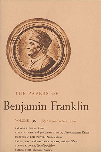 The Papers of Benjamin Franklin, Vol. 30: Volume 30: July 1 through October 31, 1779 (The Papers of...