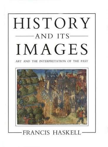 9780300055405: History and Its Images: Art and the Interpretation of the Past