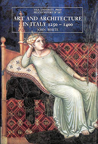 9780300055849: Art and Architecture in Italy, 1250-1400 (The Yale University Press Pelican History of Art Series)