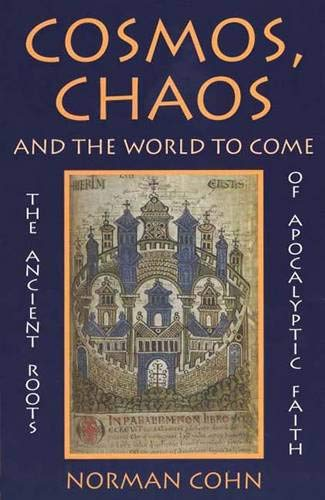 9780300055986: Cosmos, Chaos and the World to Come: The Ancient Roots of Apocalyptic Faith