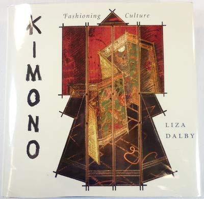 9780300056396: Kimono: Fashioning Culture
