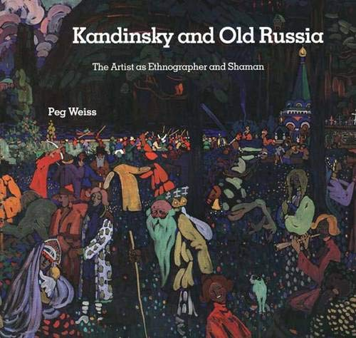9780300056471: Kandinsky and Old Russia: The Artist as Ethnographer and Shaman