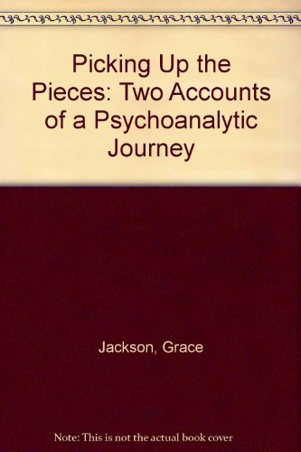 9780300056532: Picking Up the Pieces: Two Accounts of a Psychoanalytic Journey