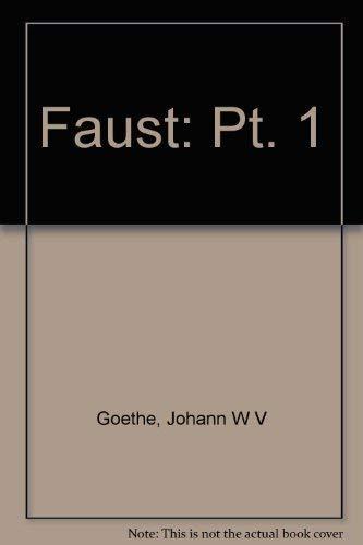 Faust: A Tragedy, Part One (Pt. 1): Johann Wolfgang von