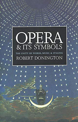 9780300056617: Opera and Its Symbols: The Unity of Words, Music and Staging