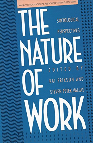The nature of work : sociological perspectives.: Erikson, Kai and Steven Peter Vallas.