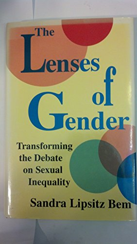 9780300056761: The Lenses of Gender: Transforming the Debate on Sexual Inequality