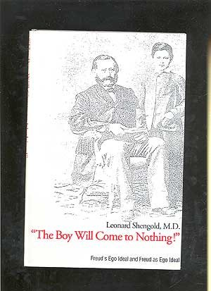 9780300056846: The Boy Will Come to Nothing!: Freud`s Ego Ideal and Freud as Ego Ideal