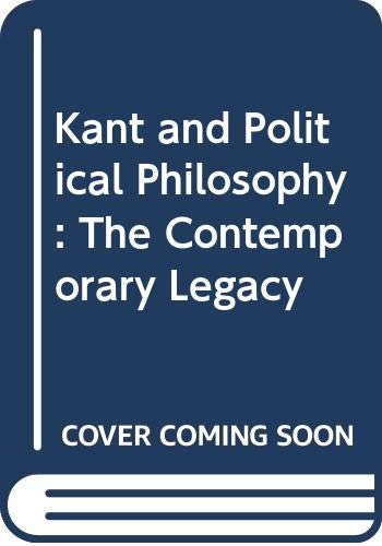 9780300056877: Kant & Political Philosophy: The Contemporary Legacy