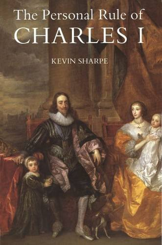 9780300056884: The Personal Rule of Charles I