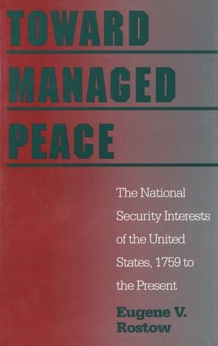 9780300057003: Toward Managed Peace: The National Security Interests of the United States, 1759 to the Present