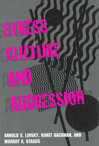 Stress, Culture, and Aggression: Arnold S. Linsky,