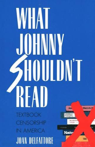 9780300057096: What Johnny Shouldn`t Read: Textbook Censorship in America