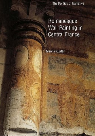 9780300057201: Romanesque Wall Painting in Central France: The Politics of Narrative