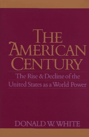 9780300057218: The American Century: The Rise and Decline of the United States as a World Power