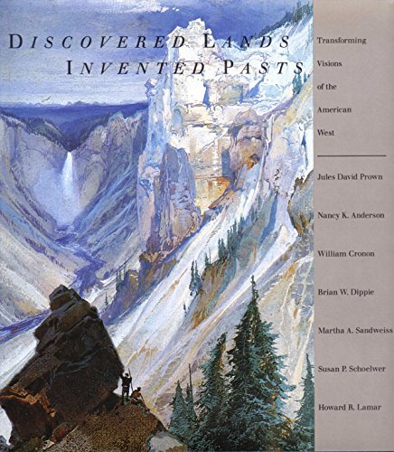 9780300057225: Discovered Lands, Invented Pasts: Transforming Visions of the American West