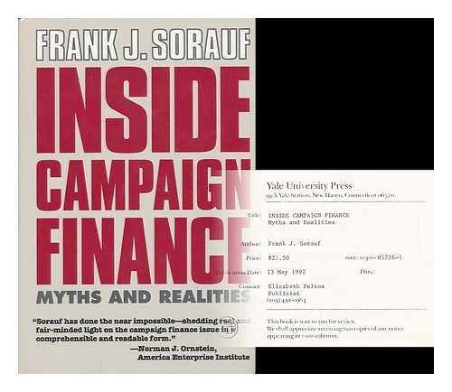 9780300057263: Inside Campaign Finance: Myths and Realities