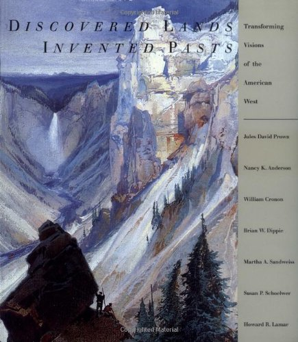 9780300057317: Discovered Land, Invented Pasts: Transforming Visions of the American West