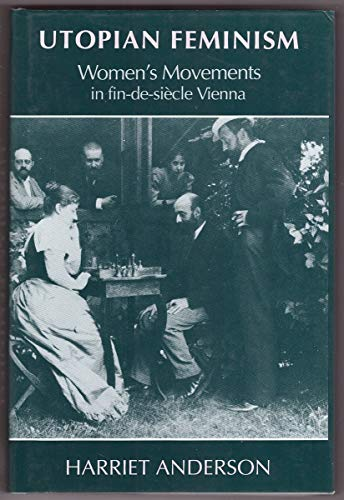 9780300057362: Utopian Feminism: Women`s Movements in Fin-de-Siecle Vienna