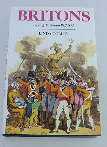 Britons. Forging the Nation 1707-1837: Colley, Linda