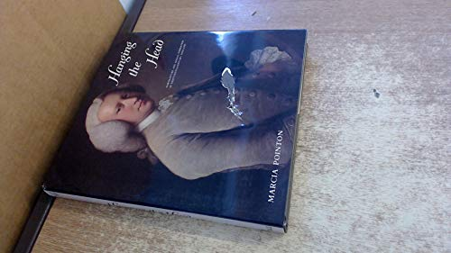 Hanging the head. Portraiture and social formation in Eighteenth-Century England.: POINTON (M.)