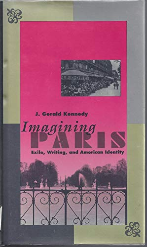 9780300057478: Imagining Paris: Exile, Writing, and American Identity