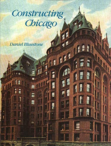 9780300057508: Constructing Chicago