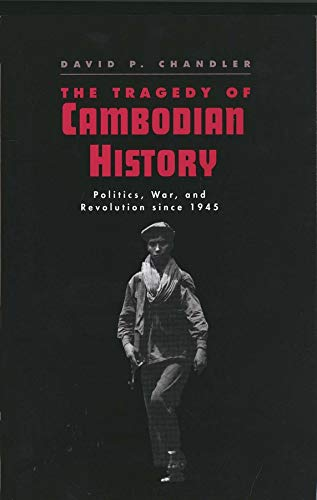 9780300057522: The Tragedy of Cambodian History: Politics, War, and Revolution since 1945