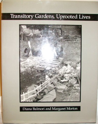 9780300057720: Transitory Gardens, Uprooted Lives