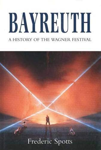 9780300057775: Bayreuth: A History of the Wagner Festival