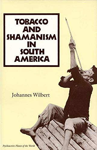 9780300057904: Tobacco and Shamanism in South America (Psychoactive Plants of the World)