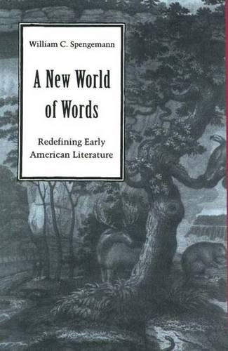 A New World of Words: Redefining Early American Literature: Spengemann William C
