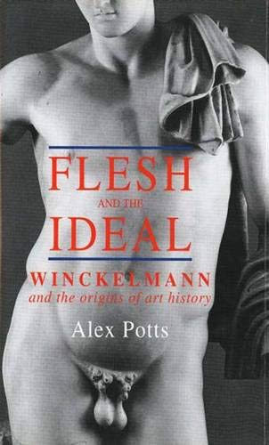 9780300058130: Flesh and the Ideal: Winckelmann and the Origins of Art History