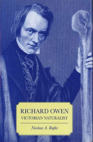 Richard Owen: Victorian Naturalist (Practical Guide Series; 2) by.