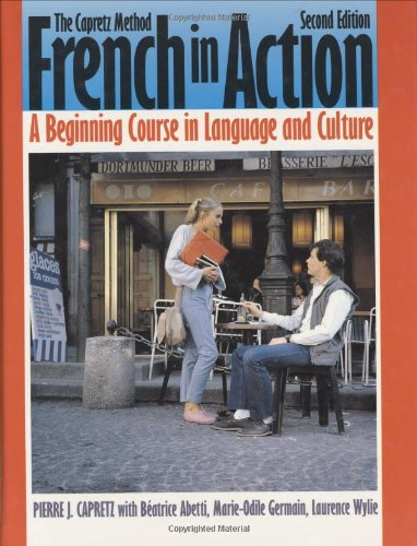 9780300058215: French in Action : A Beginning Course in Language and Culture : The Capretz Method: Textbook