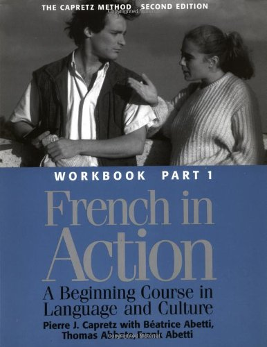 9780300058222: French in Action: A Beginning Course in Language and Culture - Workbook, Part 1