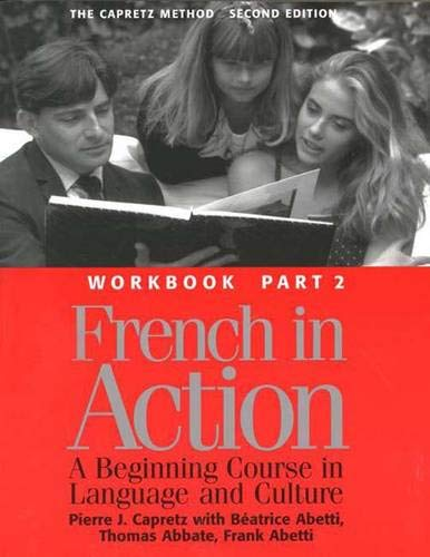 9780300058239: French in Action: A Beginning Course in Language and Culture : The Capretz Method: A Beginning Course in Language and Culture: Workbook Part 2 (Yale Language Series)