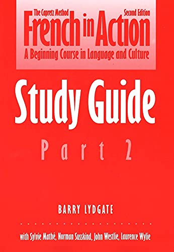 9780300058284: French in Action: A Beginning Course in Language and Culture, Second Edition: Study Guide, Part 2 (Yale Language Series)