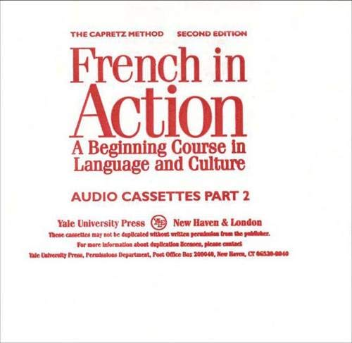 9780300058307: French in Action: A Beginning Course in Language and Culture, Second Edition: Audiocassettes, Part 2 (Yale Language Series)
