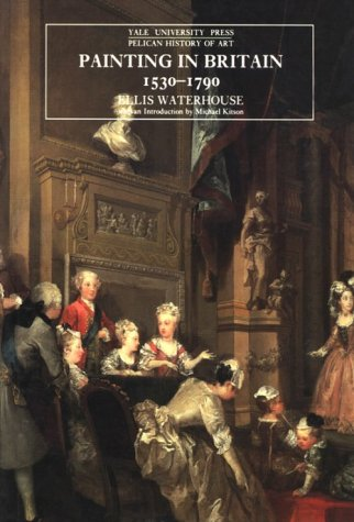 9780300058338: Painting in Britain: 1530-1790 (The Yale University Press Pelican History of Art)