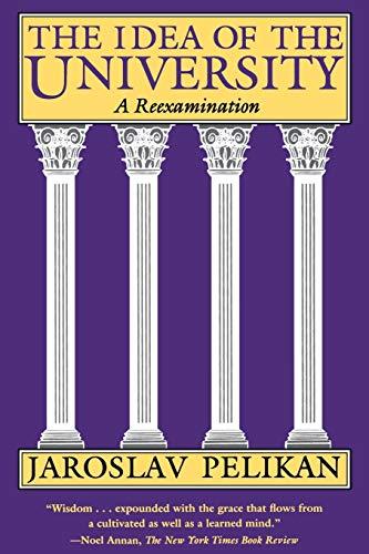 9780300058345: The Idea of the University: A Reexamination