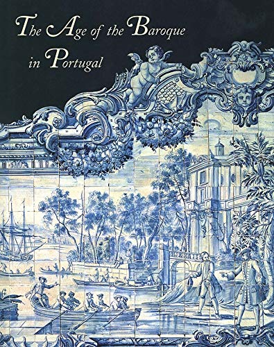 9780300058413: The Age of the Baroque in Portugal