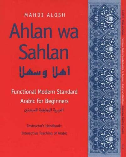 Ahlan Wa Sahlan: Functional Modern Standard Arabic: Mahdi Alosh